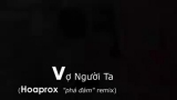 "Phan Mạnh Quỳnh - Vợ Người Ta - Hoaprox phiên bản ""phá đám"". Quẩy lên đê!!  Another Hoaprox remix of ""Vo Nguoi Ta"" - one of the most trendy song in vietnam!"